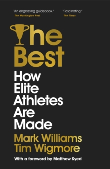 The Best : How Elite Athletes Are Made, Paperback / softback Book