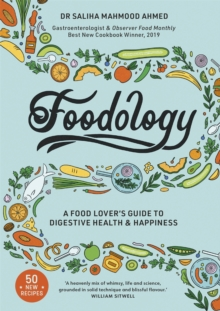 Foodology : A food-lover's guide to digestive health and happiness, Hardback Book