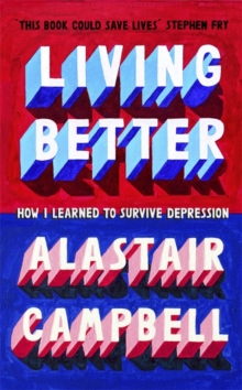 Better to Live : Lessons Learned from Living with Depression, Hardback Book
