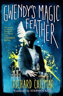 Gwendy's Magic Feather : (The Button Box Series), Hardback Book