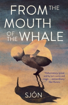 From the Mouth of the Whale, Paperback / softback Book