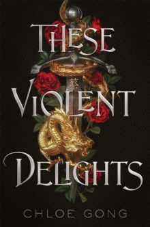 These Violent Delights, Hardback Book