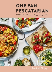 One Pan Pescatarian : 100 Delicious Dinners - Veggie, Vegan, Fish, Hardback Book