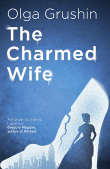 The Charmed Wife : 'Does for fairy tales what Bridgerton has done for Regency England' (Mail on Sunday), EPUB eBook