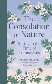 The Consolation of Nature : Spring in the Time of Coronavirus, Hardback Book