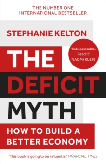 The Deficit Myth : Modern Monetary Theory and How to Build a Better Economy, EPUB eBook