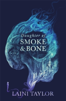 Daughter of Smoke and Bone : Enter another world in this magical SUNDAY TIMES bestseller, Paperback / softback Book