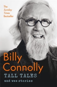 Tall Tales and Wee Stories : The Best of Billy Connolly, Hardback Book