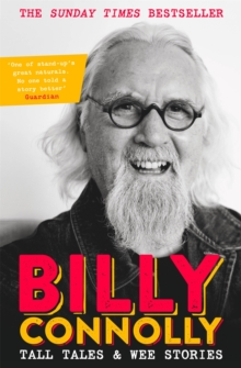 Tall Tales and Wee Stories : The Best of Billy Connolly, Paperback / softback Book