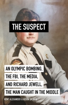 The Suspect : A contributing source for the film Richard Jewell, Paperback / softback Book