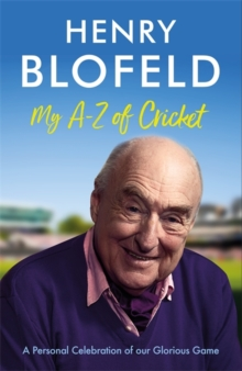 My A-Z of Cricket : A personal celebration of our glorious game, Hardback Book