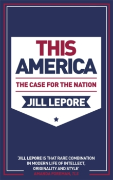 This America: The Case for the Nation, Paperback / softback Book