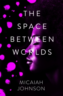 The Space Between Worlds, Hardback Book