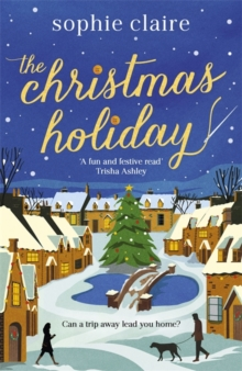 The Christmas Holiday : The perfect heart-warming read full of festive magic, Paperback / softback Book
