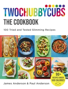 Twochubbycubs The Cookbook : 100 Tried and Tested Slimming Recipes, EPUB eBook