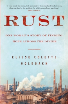 Rust : One woman's story of finding hope across the divide, Hardback Book