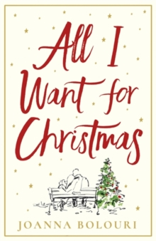All I Want for Christmas : a hilarious and heart-warming romance, Paperback / softback Book