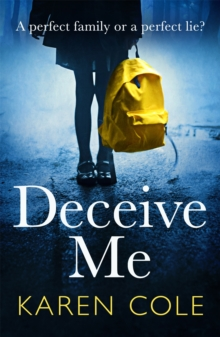 Deceive Me : The addictive psychological thriller with the most breathtaking ending of 2020!, Paperback / softback Book