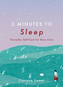 2 Minutes to Sleep : Everyday Self-Care for Busy Lives, EPUB eBook