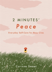 2 Minutes' Peace : Everyday Self-Care for Busy Lives, Hardback Book