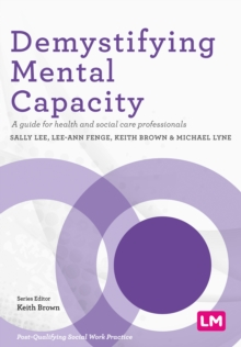 Demystifying Mental Capacity : A guide for health and social care professionals, EPUB eBook