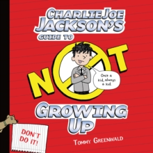 Charlie Joe Jackson's Guide to Not Growing Up, eAudiobook MP3 eaudioBook