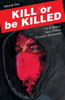 Kill or Be Killed Volume 1, Paperback / softback Book