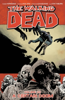 The Walking Dead Volume 28: A Certain Doom, Paperback / softback Book