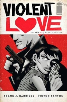 Violent Love Volume 2: Hearts on Fire, Paperback / softback Book