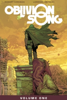 Oblivion Song by Kirkman & De Felici Volume 1, Paperback / softback Book