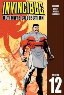Invincible: The Ultimate Collection Volume 12, Hardback Book