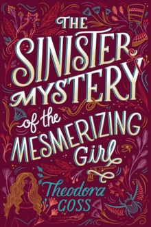 The Sinister Mystery of the Mesmerizing Girl, Hardback Book