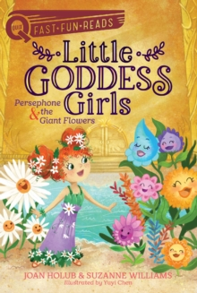 Persephone & the Giant Flowers : Little Goddess Girls 2, EPUB eBook