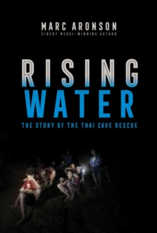 Rising Water : The Story of the Thai Cave Rescue, Paperback / softback Book