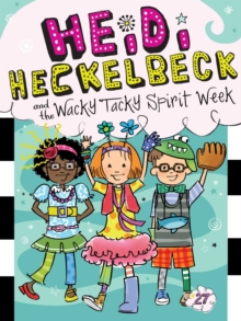 Heidi Heckelbeck and the Wacky Tacky Spirit Week, EPUB eBook