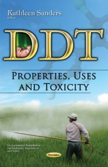 DDT : Properties, Uses & Toxicity, Paperback / softback Book