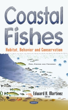 Coastal Fishes : Habitat, Behavior & Conservation, Hardback Book