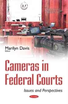 Cameras in Federal Courts : Issues & Perspectives, Paperback / softback Book