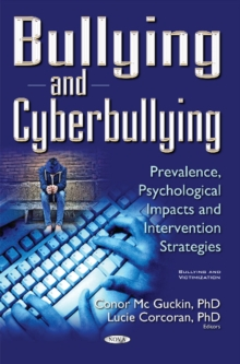 Bullying & Cyberbullying : Prevalence, Psychological Impacts & Intervention Strategies, Hardback Book