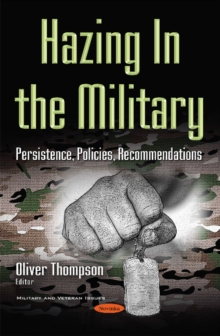 Hazing in the Military : Persistence, Policies, Recommendations, Hardback Book