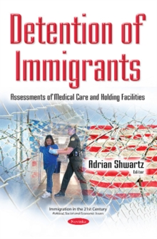 Detention of Immigrants : Assessments of Medical Care & Holding Facilities, Paperback / softback Book
