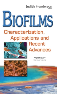 Biofilms : Characterization, Applications & Recent Advances, Hardback Book