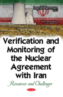 Verification & Monitoring of the Nuclear Agreement with Iran : Resources & Challenges, Paperback / softback Book