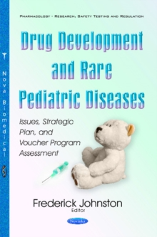 Drug Development & Rare Pediatric Diseases : Issues, Strategic Plan, & Voucher Program Assessment, Paperback Book