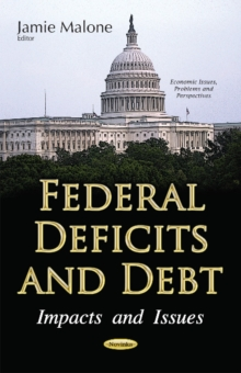 Federal Deficits & Debt : Impacts & Issues, Paperback / softback Book
