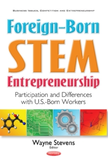 Foreign-Born STEM Entrepreneurship : Participation & Differences with U.S.-Born Workers, Paperback / softback Book