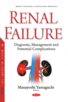 Renal Failure : Diagnosis, Management & Potential Complications, Paperback / softback Book
