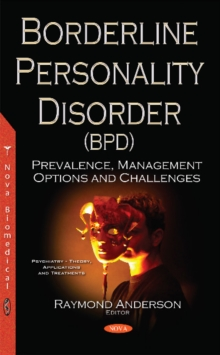 Borderline Personality Disorder (BPD) : Prevalence, Management Options & Challenges, Paperback / softback Book
