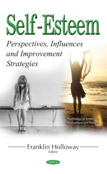 Self-Esteem : Perspectives, Influences & Improvement Strategies, Hardback Book