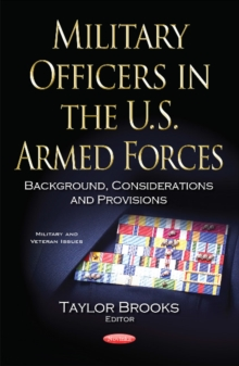 Military Officers in the U.S. Armed Forces : Background, Considerations & Provisions, Paperback / softback Book